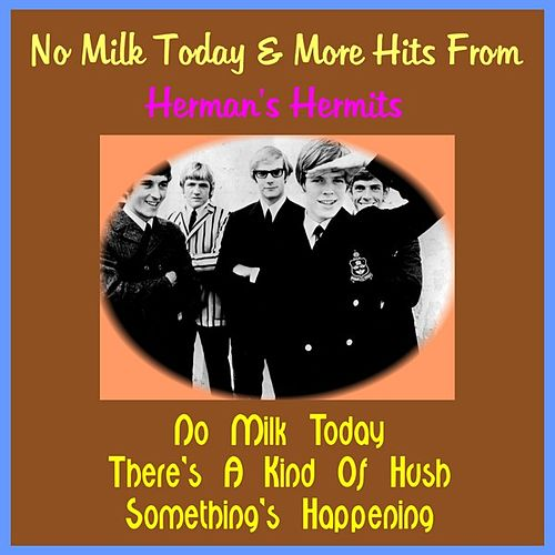 No Milk Today & More Hits from Herman's Hermits von Herman's Hermits