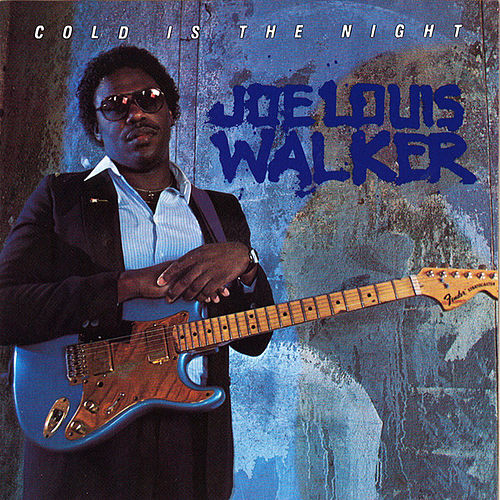 Cold Is the Night by Joe Louis Walker