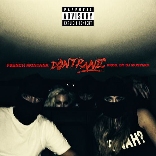 Don't Panic by French Montana