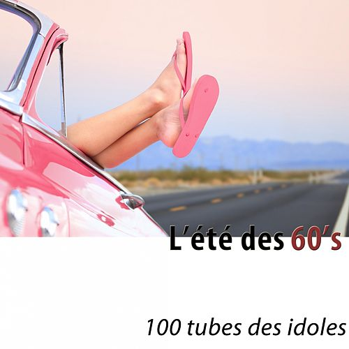L'été des 60's (100 tubes des idoles) [Remastered] di Various Artists