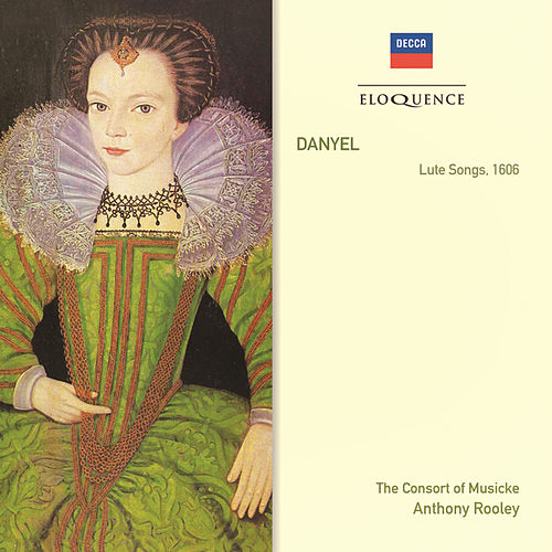 Danyel: Lute Songs 1606 de Consort Of Musicke