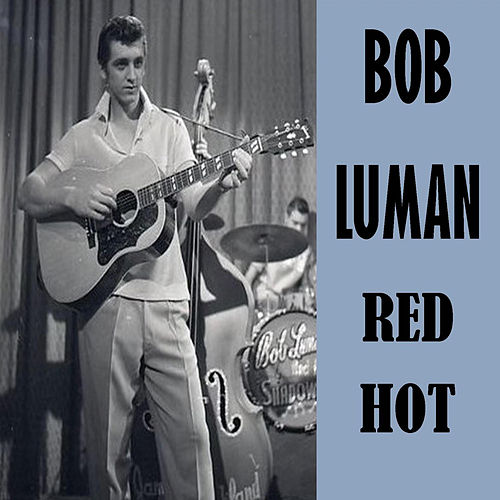 Red Hot de Bob Luman