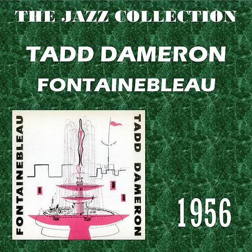 Fontainebleau by Tadd Dameron