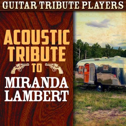 Acoustic Tribute to Miranda Lambert de Guitar Tribute Players