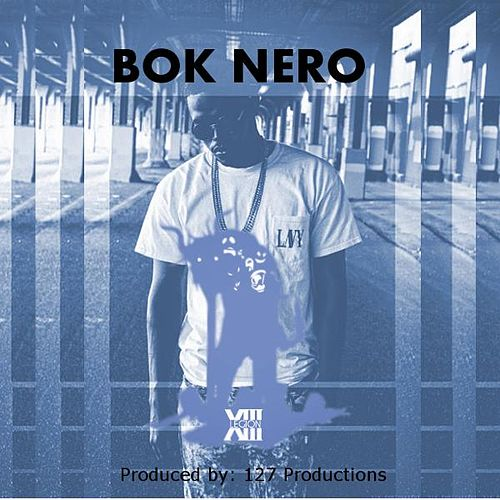 Bok Nero and the Legion 13 (The Beginning) by Bok Nero