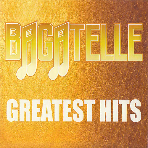 Greatest Hits von Bagatelle