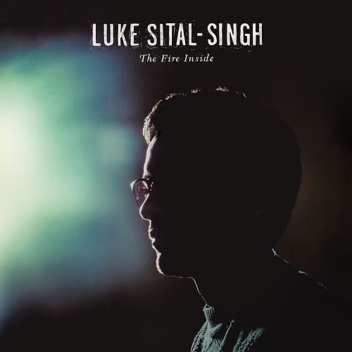 The Fire Inside by Luke Sital-Singh