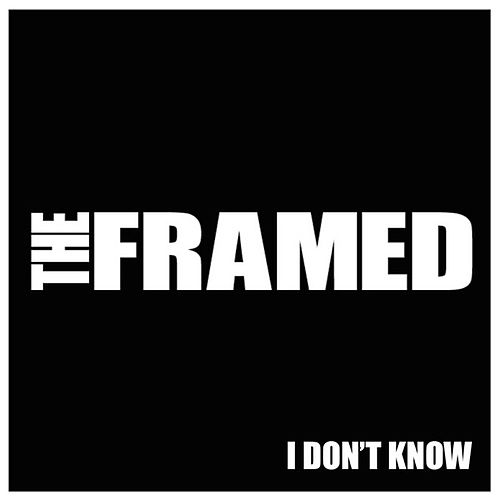 I Don't Know EP de The Framed