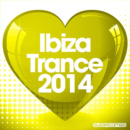 Love Ibiza Trance 2014 - EP by Various Artists