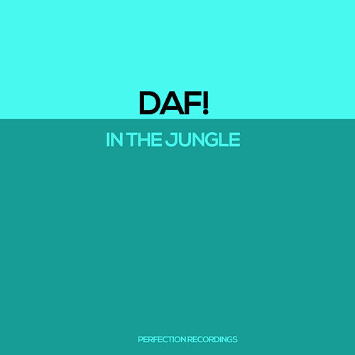 In The Jungle de D.A.F.
