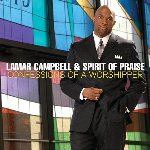 Confessions Of A Worshipper de Lamar Campbell