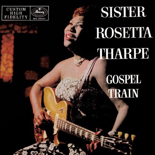Gospel Train by Sister Rosetta Tharpe