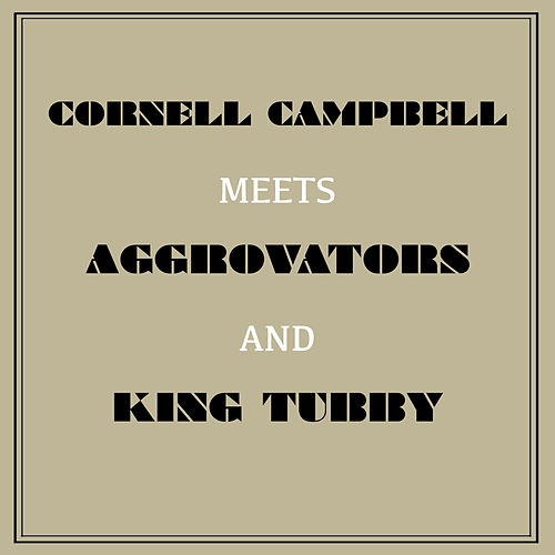 Cornell Campbell Meets Aggrovators & King Tubby de Various Artists