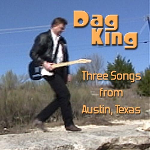 Three Songs from Austin, Texas de Dag King