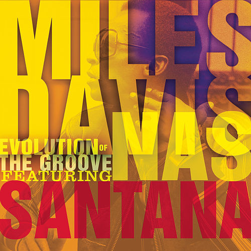 Evolution Of The Groove de Miles Davis