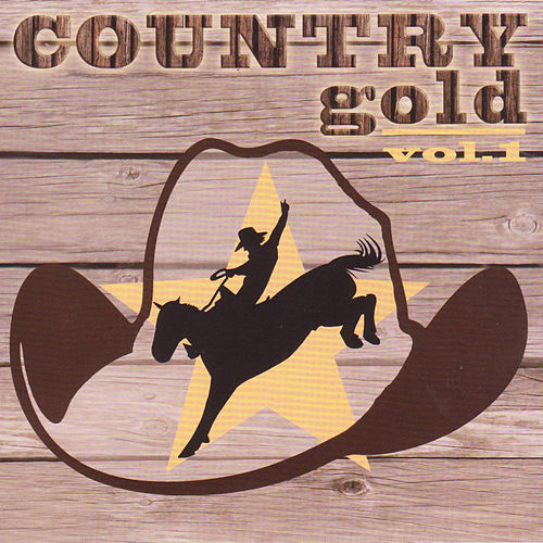 Country Gold Vol. 1 by Various Artists