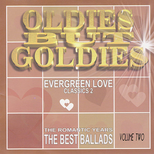 Oldies But Goldies. The Romantic Years, The Best Ballads Vol. 2 by Various Artists