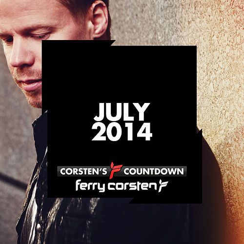 Ferry Corsten presents Corsten's Countdown July 2014 von Various Artists