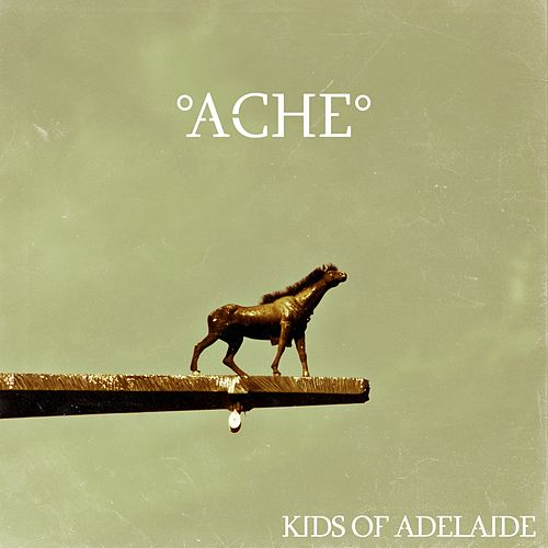Ache by Kids Of Adelaide
