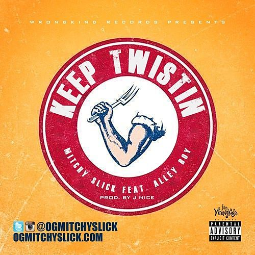 Keep Twistin (feat. Alley Boy) - Single von Mitchy Slick