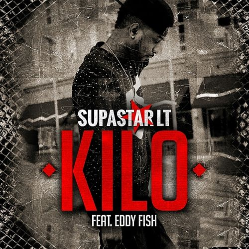 Kilo (feat. Eddy Fish) - Single de Supastar Lt