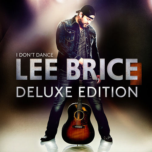 I Don't Dance (Deluxe Edition) by Lee Brice