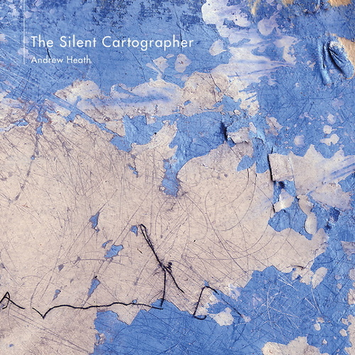 The Silent Cartographer by Andrew Heath