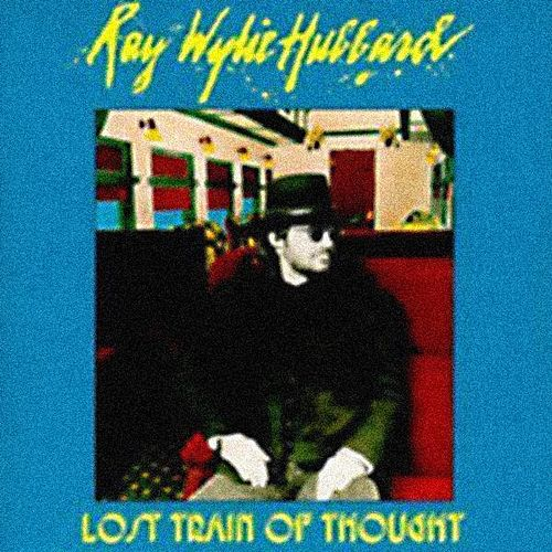 Lost Train Of Thought van Ray Wylie Hubbard