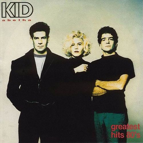 Greatest Hits 80's de Kid Abelha