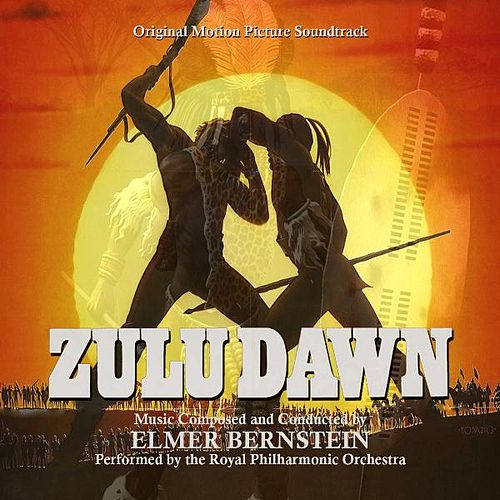 Zulu Dawn (Original Motion Picture Soundtrack) von Elmer Bernstein