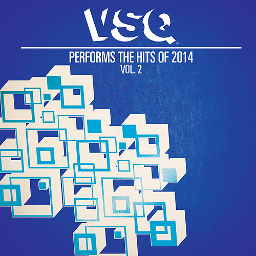 VSQ Performs the Hits of 2014 Volume 2 de Vitamin String Quartet