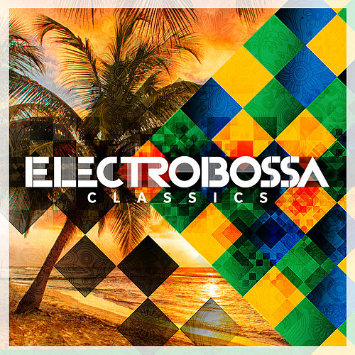 Electro Bossa Classics by Various Artists