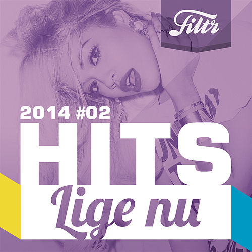 HITS lige nu 2014#02 by Various Artists