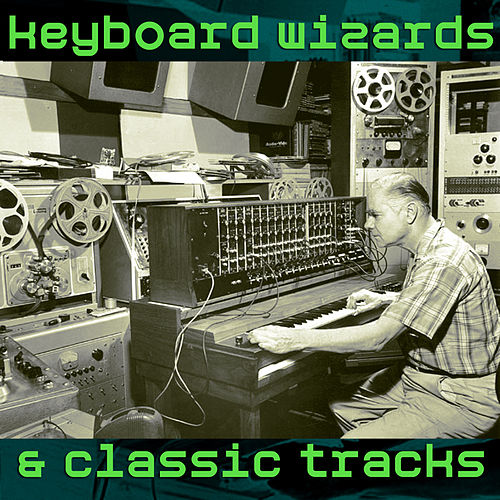Keyboard Wizards & Classic Tracks de Various Artists