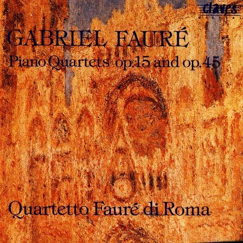 Gabriel Fauré: Piano Quartets op. 15 & op. 45 de Gabriel Fauré