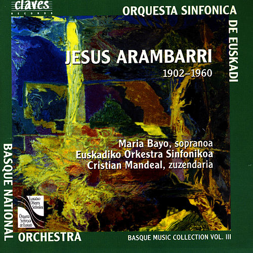 Basque Music Collection, Vol. III: Jesus Arambarri by Maria Bayo