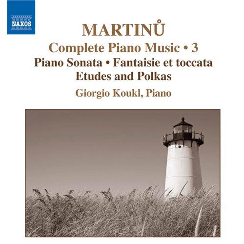 MARTINU: Complete Piano Music, Vol. 3 by Bohuslav Martinu