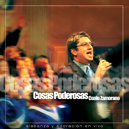 Cosas Poderosas by Coalo Zamorano