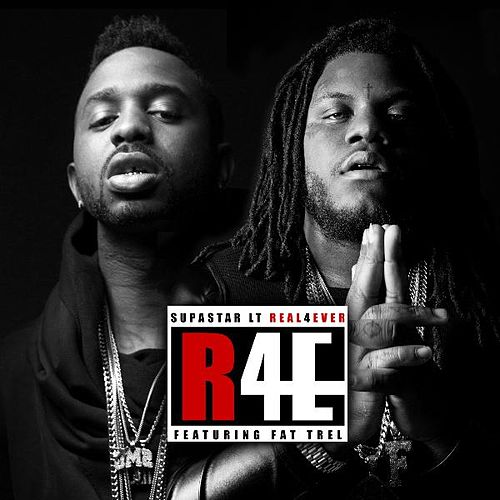 Real 4 Ever (feat. Fat Trel) de Supastar Lt