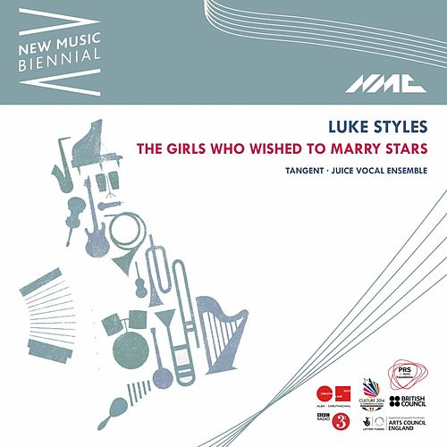 Luke Styles: The Girls Who Wished to Marry Stars (New Music Biennial) [Live] by Juice Vocal Ensemble