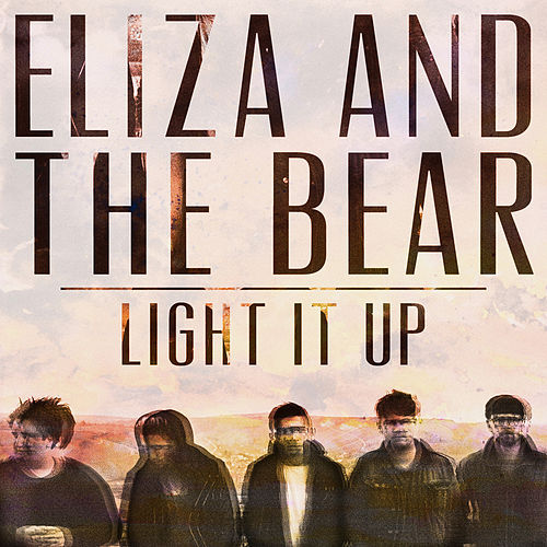 Light It Up von Eliza and the Bear