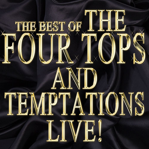 The Best of the Four Tops and Temptations Live! by Various Artists