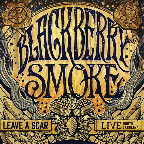 Leave a Scar: Live In North Carolina de Blackberry Smoke
