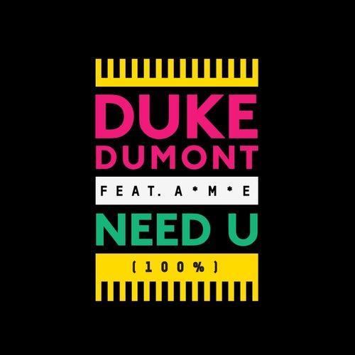 Need U (100%) de Duke Dumont