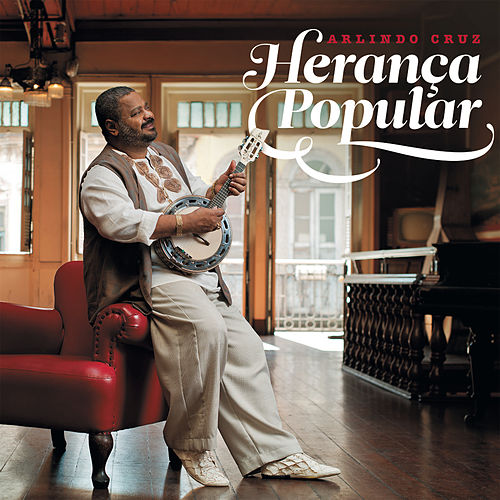 Herança Popular de Arlindo Cruz