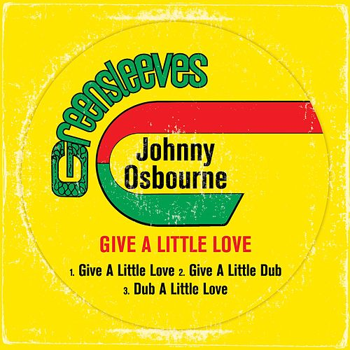 Give A Little Love by Johnny Osbourne