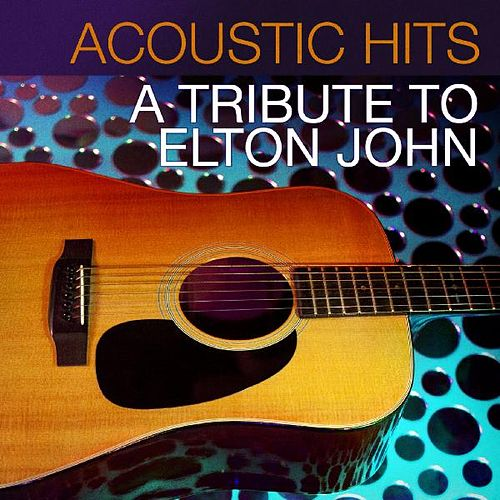 Acoustic Hits - A Tribute to Elton John by Acoustic Hits