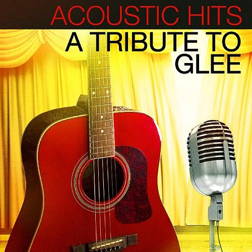 Acoustic Hits - A Tribute to Glee de Acoustic Hits