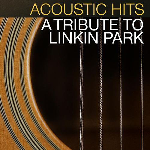 Acoustic Hits - A Tribute to Linkin Park by Acoustic Hits