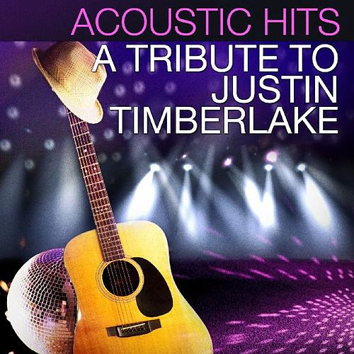 Acoustic Hits - A Tribute to Justin Timberlake von Acoustic Hits